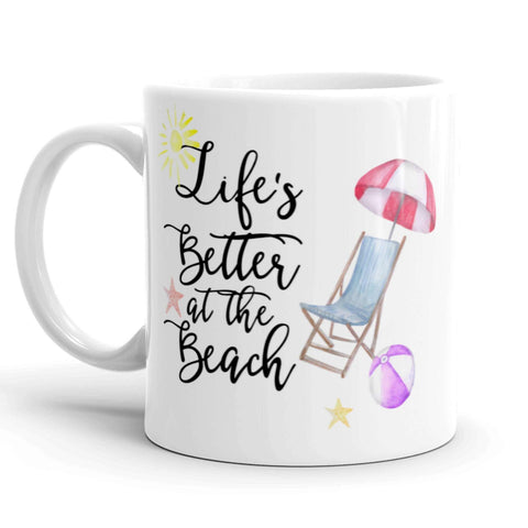 Coffee Mug, Life's Better At The Beach!