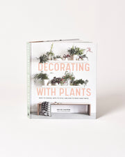 Decorating with Plants - Baylor Chapman - Green - Indoors