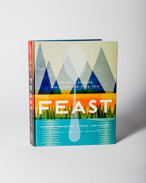 Sitka Feast: Recipes and Stories from a Canadian Road Trip Authors Lindsay Anderson Dana VanVeller - All