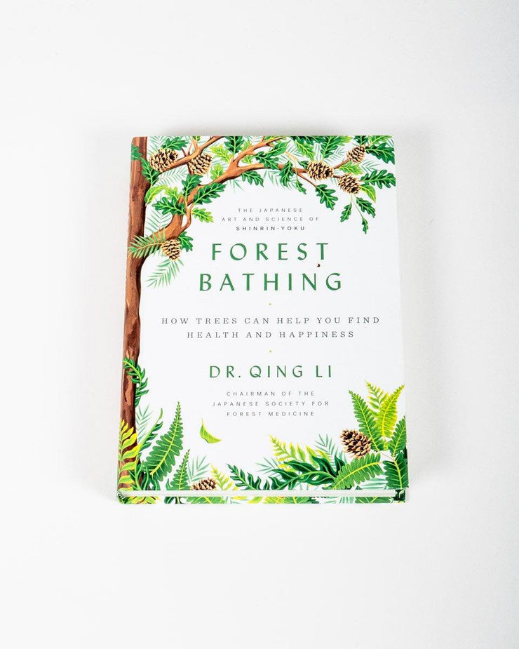 Sitka Forest Bathing How Trees Can Help You Find Health And Happiness Author Dr. Qing Li - All