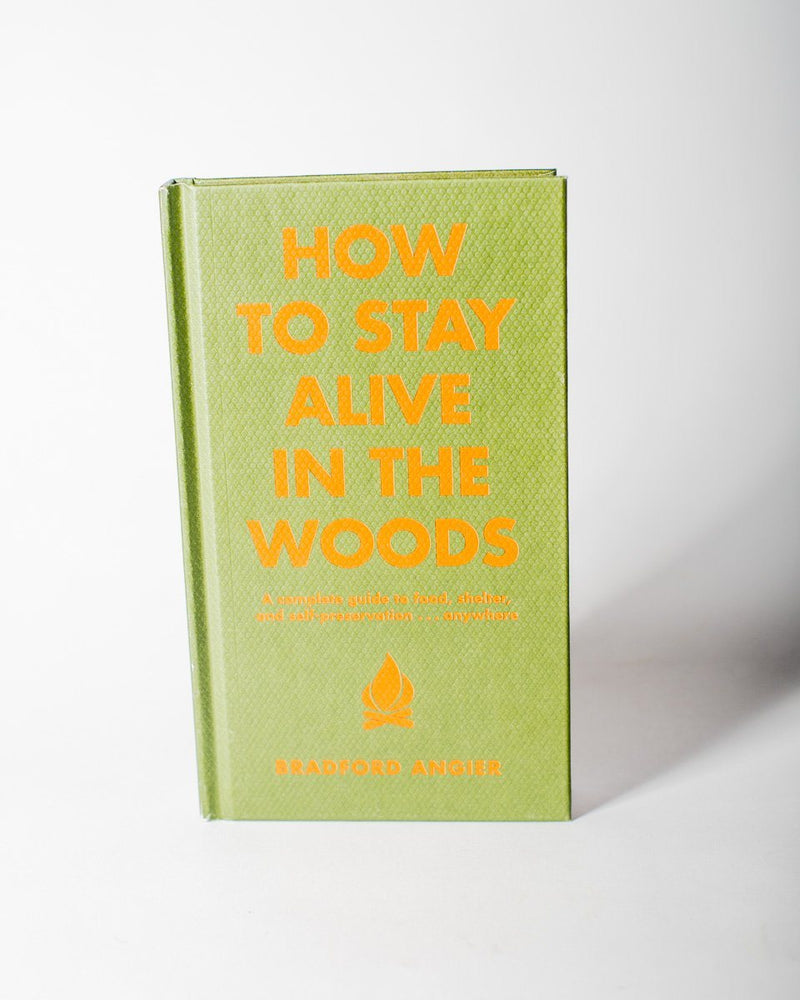 Sitka How To Stay Alive in the Woods A Complete Guide to Food, Shelter and Self-Preservation Anywhere Bradford Angier - All - Hero