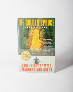 The Golden Spruce A True Story of Myth Madness and Greed Author John Vaillant - All - Hero