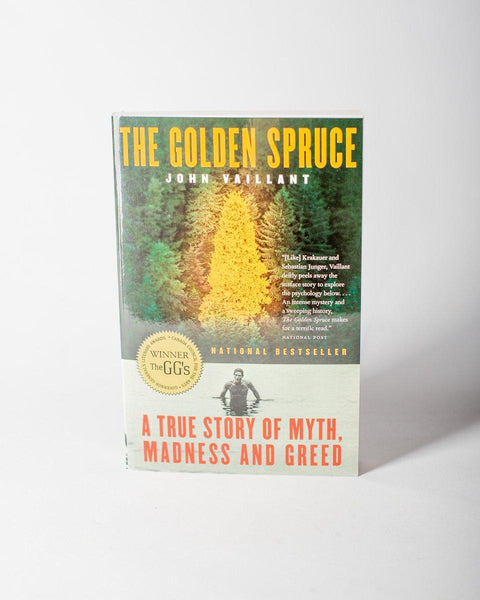 The Golden Spruce A True Story of Myth Madness and Greed Author John Vaillant - All