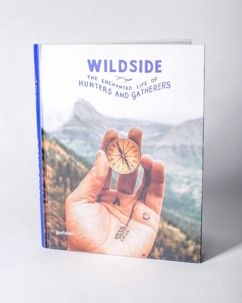 Wildside: The Enchanted Life of Hunters and Gatherers Editor Gestalten - All - Hero - ecologyst - sitka