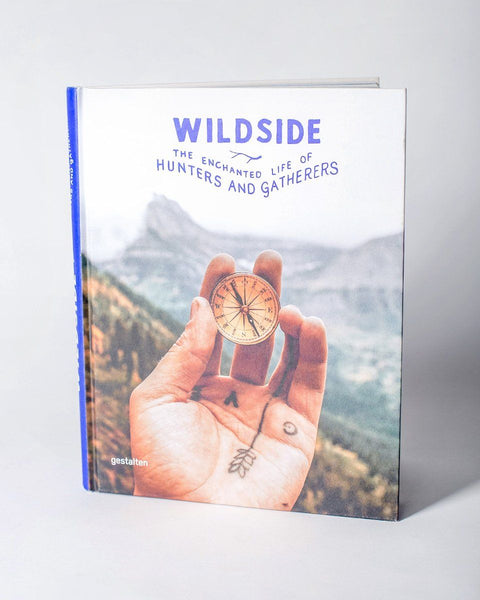 Wildside: The Enchanted Life of Hunters and Gatherers Editor Gestalten - All