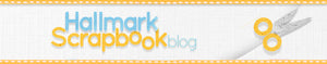Visit our Hallmark Scrapbook Blog Archives
