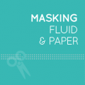Masking Fluid and Paper