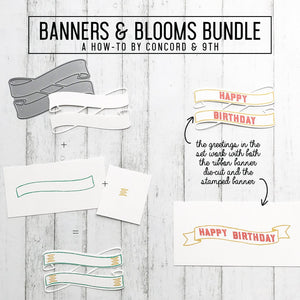 Concord & 9th - BANNERS and BLOOMS Stamps and RIBBON BANNER Die set BUNDLE