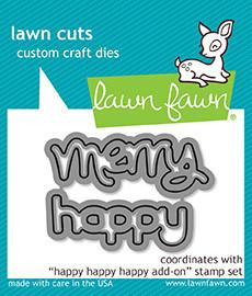 Lawn Fawn - HAPPY HAPPY HAPPY  ADD ON- Lawn Cuts DIES