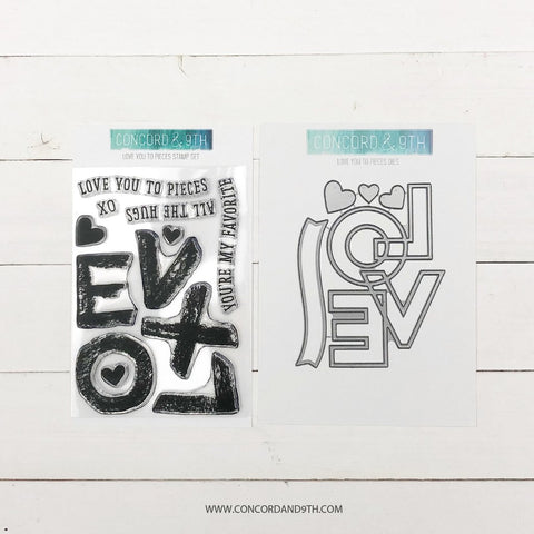 Concord & 9th - LOVE YOU TO PIECES Stamps and Dies BUNDLE set - 28% OFF!*