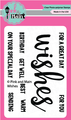 Pink & Main - WISHES - Clear Stamps - 30% OFF!