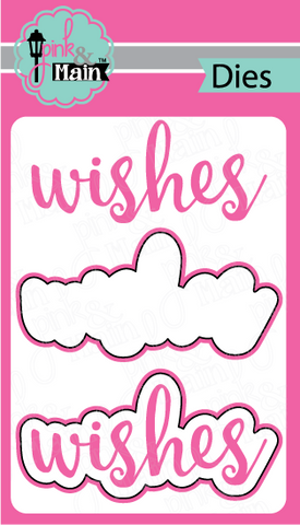 Pink & Main - WISHES - Die Set - 30% OFF!