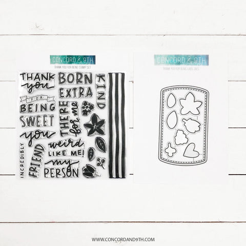 Concord & 9th - THANK YOU FOR BEING Stamps and THANK YOU FOR BEING LABEL Dies BUNDLE Set - 30% OFF!