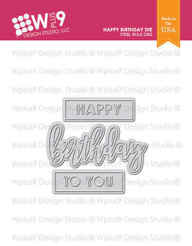 WPlus9 Design Studio - HAPPY BIRTHDAY Die set