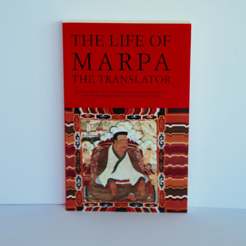 The Life of Marpa The Translator - Translated by the Nalanda Translation Committee under the Direction of Chogyam Trungpa