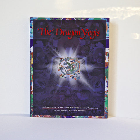 The Dragon Yogis by Drukpa Publications