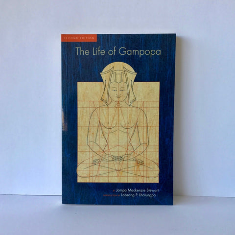 The Life of Gampopa by Jampa Mackenzie Stewart