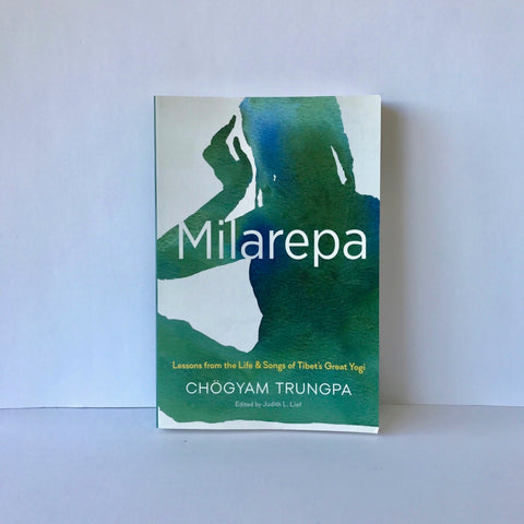 Milarepa: Lessons from the Life and Songs of Tibet's Great Yogi by Chogyam Trungpa