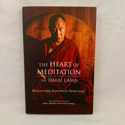 The Heart of Meditation - Discovering Innermost Awareness by HH Dalai Lama