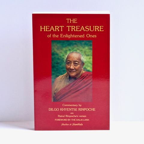 The Heart Treasure of the Enlightened Ones - Commentary by Dilgo Khyentse Rinpoche