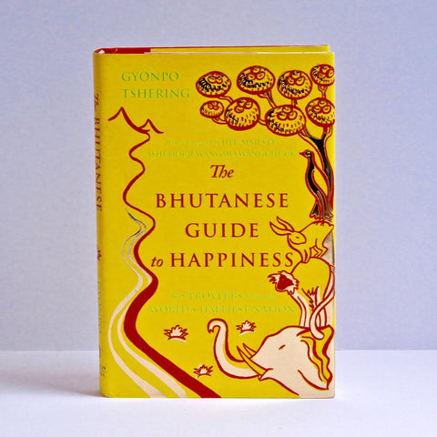 Bhutanese Guide to Happiness by Gyonpo Tshering