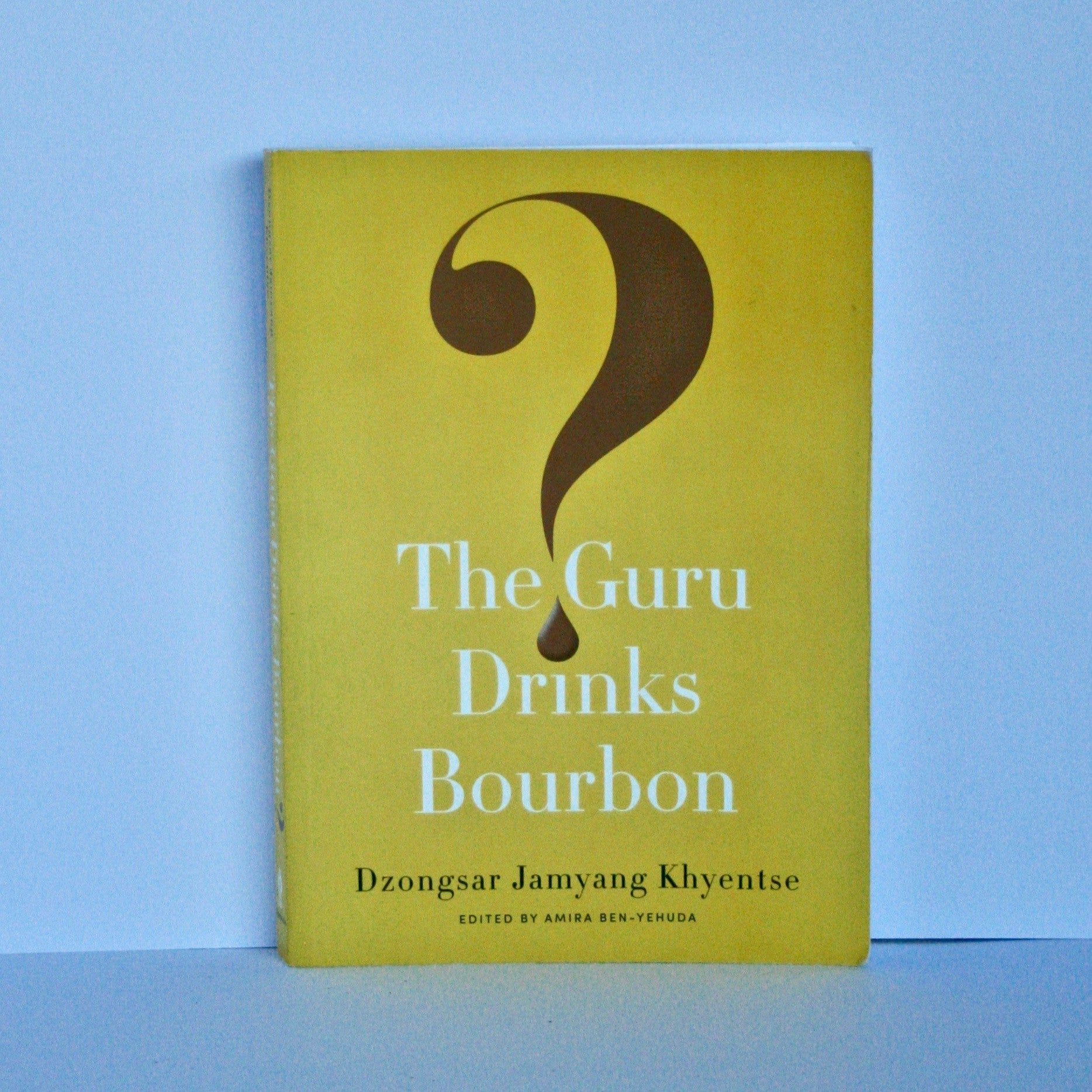 Guru Drinks Bourbon by Dzongsar Jamyang Khyentse
