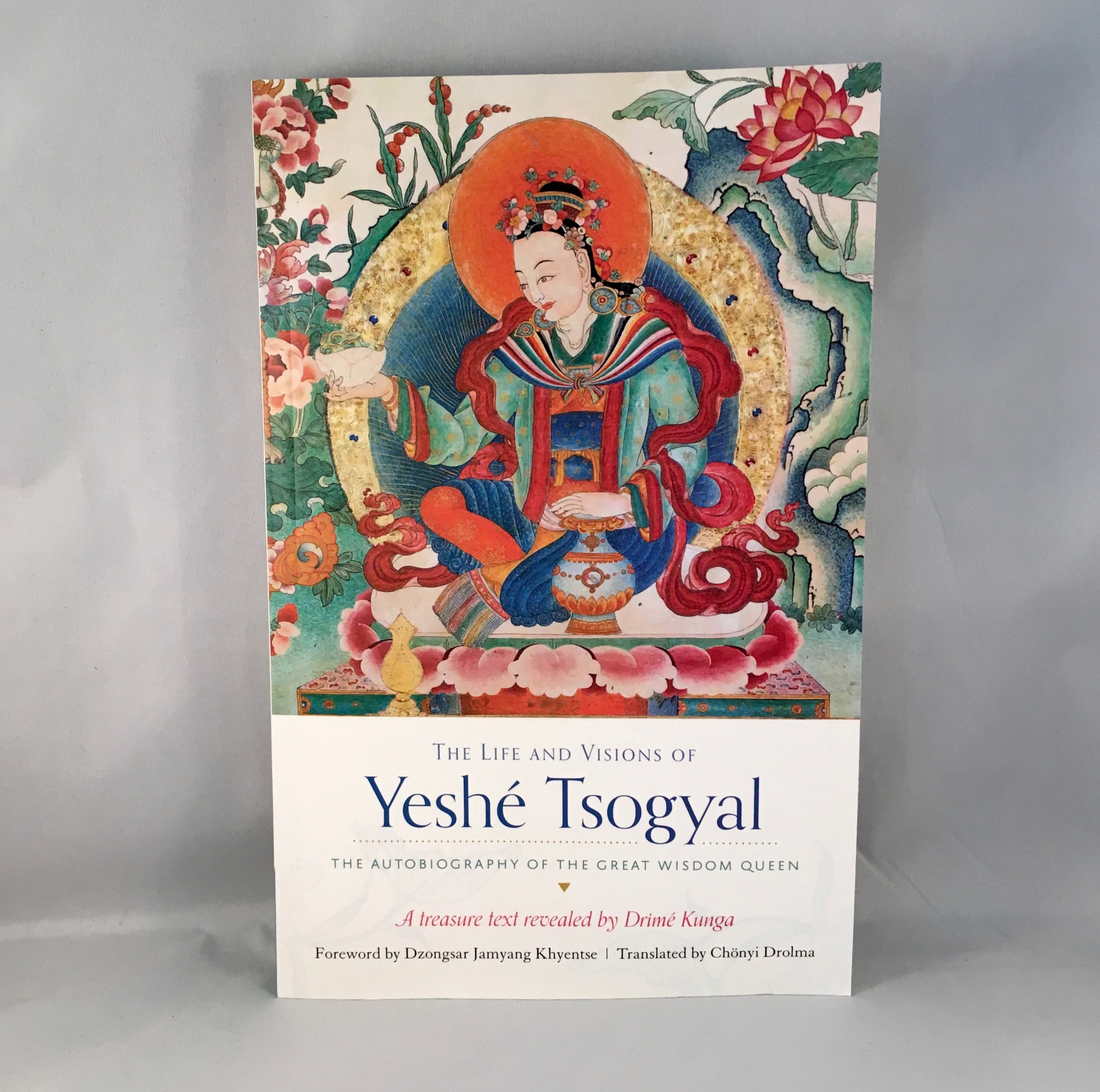 The Life and Visions of Yeshe Tsogyal by Drime Kunga and Yeshe Tsogyal