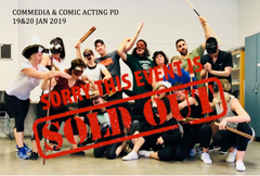 2 Day PD in Commedia & Comic Acting - 19 & 20 Jan 2019 - SOLD OUT