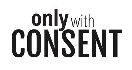 Only With Consent