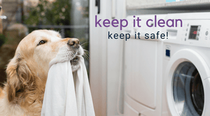 Keep It Clean & Keep It Safe!