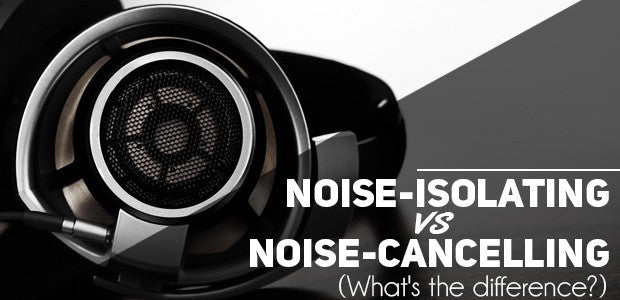 Noise­-Canceling vs Sound­-Isolating Headphones