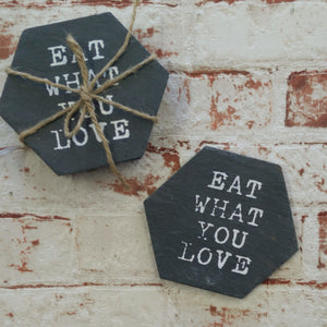 """Eat What You Love"" Set of 4 slate coasters"