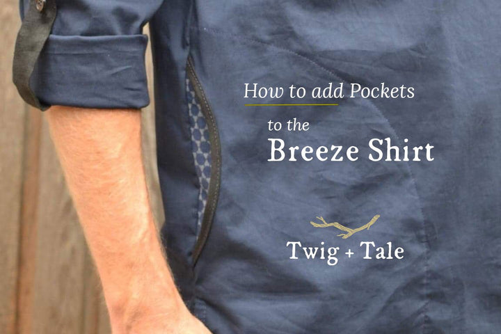 How to Add Pockets to the Breeze Shirt