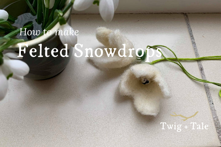 How to make Felted Snowdrops
