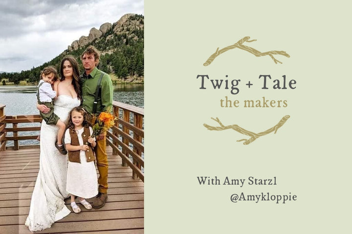 Twig + Tale Makers Series: Amy Starzl