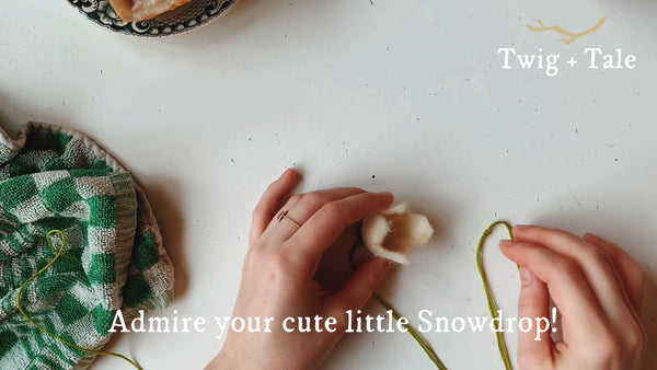 Felted Snowdrop Tutorial