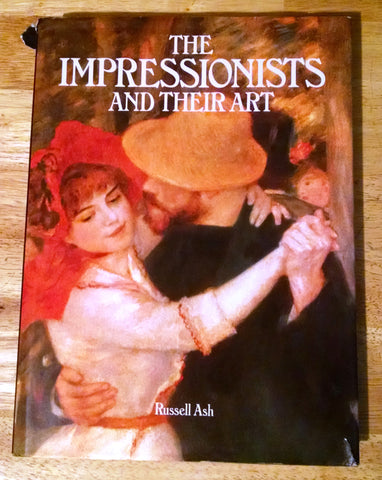 The Impressionists And Their Art By Russell Ash (1980) ISBN 068145377X