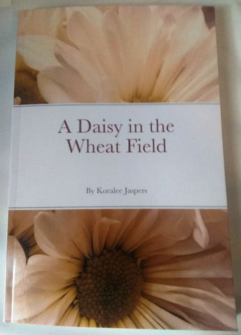A Daisy in the Wheat Field New Paperback Book by Koralee Jaspers ISBN: 9781716251665