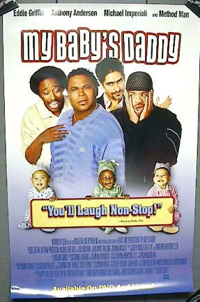 My Baby's Daddy Movie Poster 27X40 Used Dee Freeman, Bobb'e J Thompson, Joanna Bacalso, Eddie Griffin, Anthony Anderson, Jordan Madley, Mung-Ling Tsui, Michie Mee, Jason Burke, Michael Imperioli
