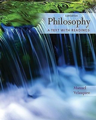 Philosophy A Text with Readings by Velasquez 11th Edition ISBN-13 9780495808756