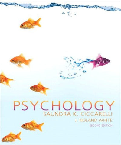 Psychology Saundra K. Ciccarelli & J. Noland White Second Edition Textbook Hardcover Used ISBN-13: 978-0136004288