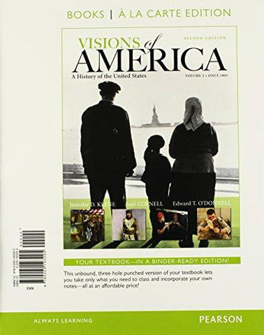 Visions of America : A History of the United States, Volume Two, Books a la Carte Edition ISBN 13: 9780205193295