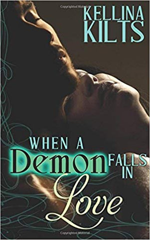 When A Demon Falls In Love By Kellina Kilts New Paperback Book ISBN-10: 1540739147