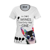 Funny Dog T-Shirts | In Dog Wines I've Only Had One T-Shirt
