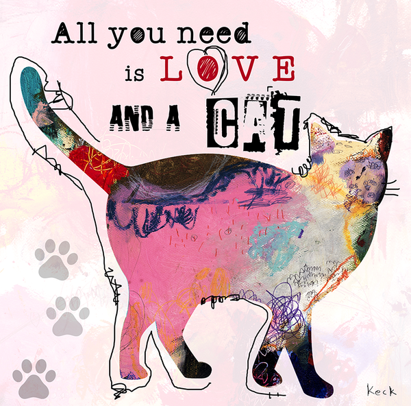 All You Need Is Love And A Cat Art