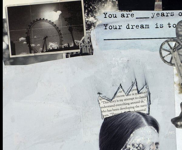 Your Dream Is To <br> Original Collage on Board