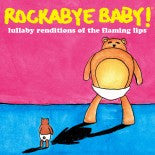 Flaming Lips, Rockabye Baby! Lullaby CD, www.bellylaughs.ca
