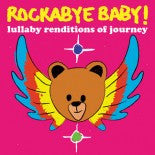 Journey, Rockabye Baby! Lullaby CD, www.bellylaughs.ca