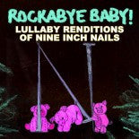 Nine Inch Nails, Rockabye Baby! Lullaby CD, www.bellylaughs.ca