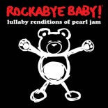 Pearl Jam, Rockabye Baby! Lullaby CD, www.bellylaughs.ca
